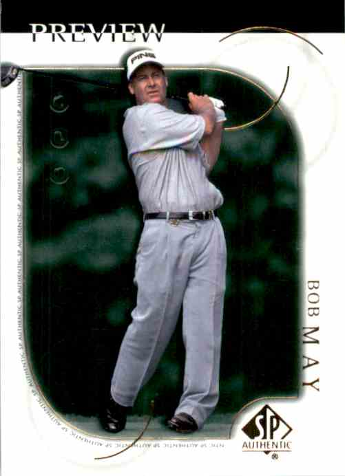 2001 SP Authentic Preview Bob May #6 card front image