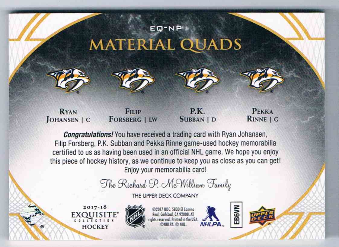 2017-18 Exquisite Collection Material Quads Ryan Johnssen Filip Forberg Pk Subban Pekka Rinne #EQ-NP card back image