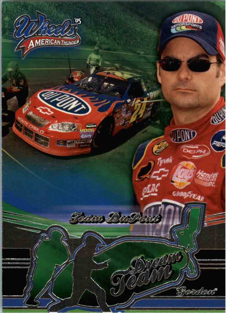 2005 Wheels American Thunder Dream Team Jeff Gordon #63 card front image