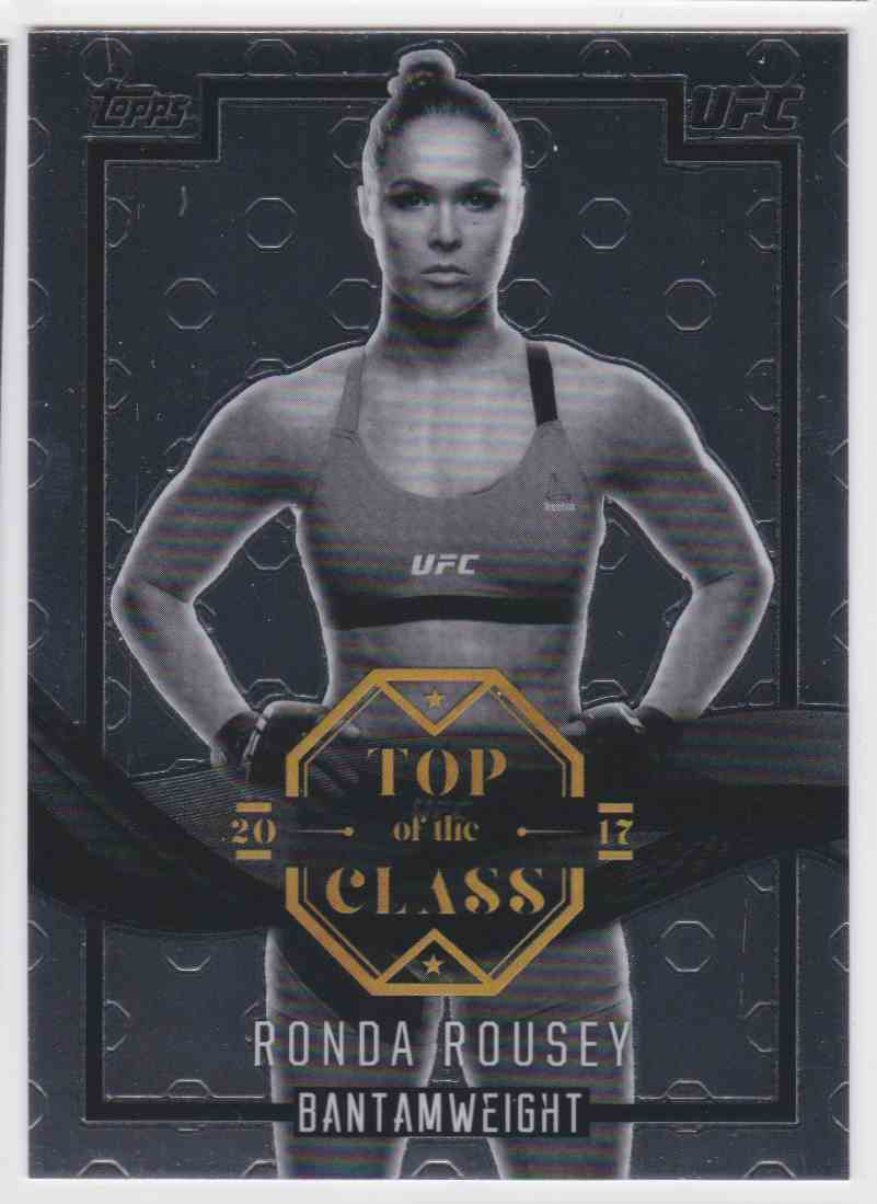 2017 Topps UFC Top Of The Class Rhonda Rousey #TC-RR card front image