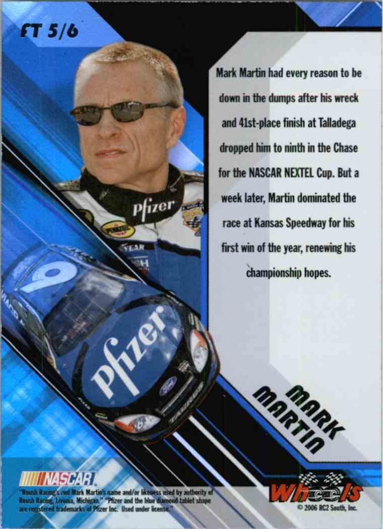 2006 Wheels High Gear Mark Martin #FT5 card back image