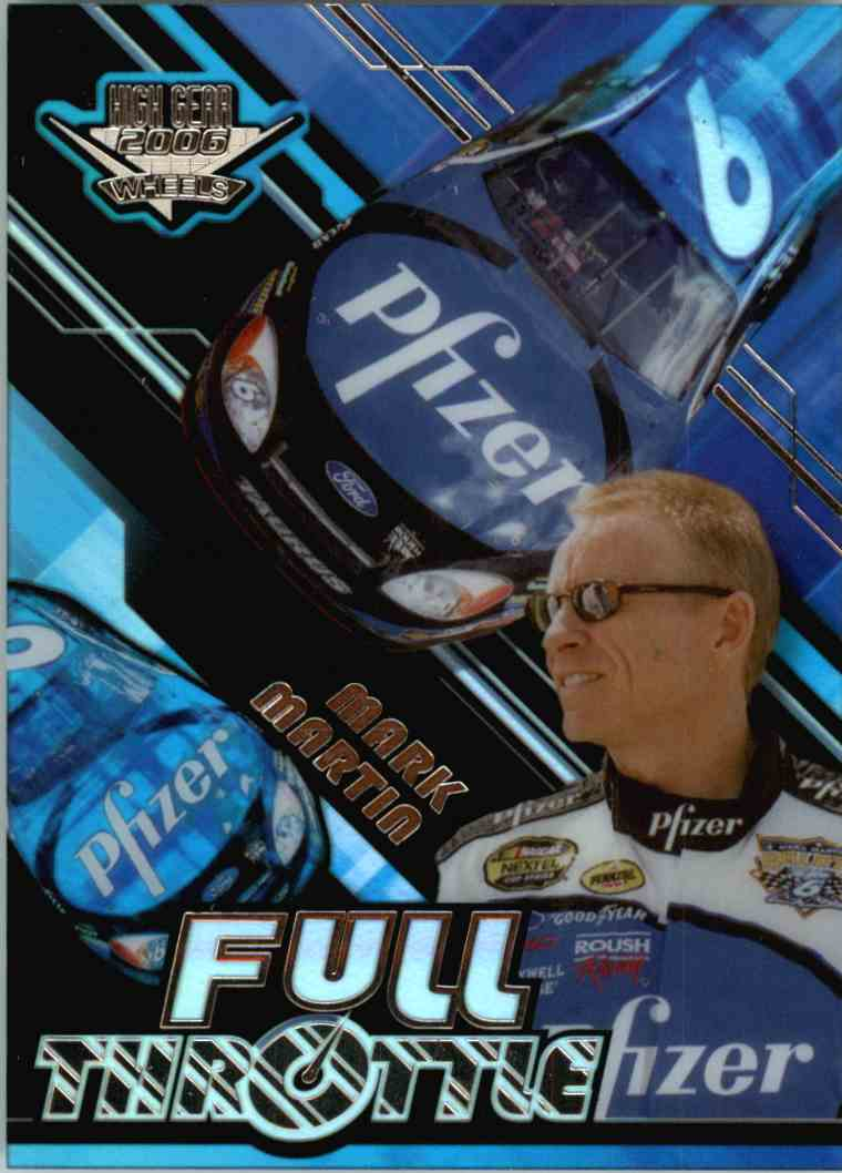 2006 Wheels High Gear Mark Martin #FT5 card front image
