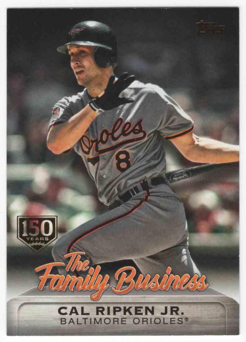 2019 Topps Update The Family Business 150th Anniversary Cal Ripken JR. #FB2 card front image