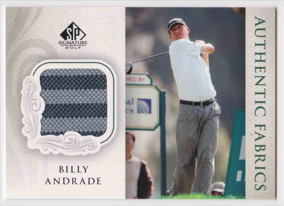 2004 SP Signature Golf Authentic Fabrics Billy Andrade #AF-BA card front image