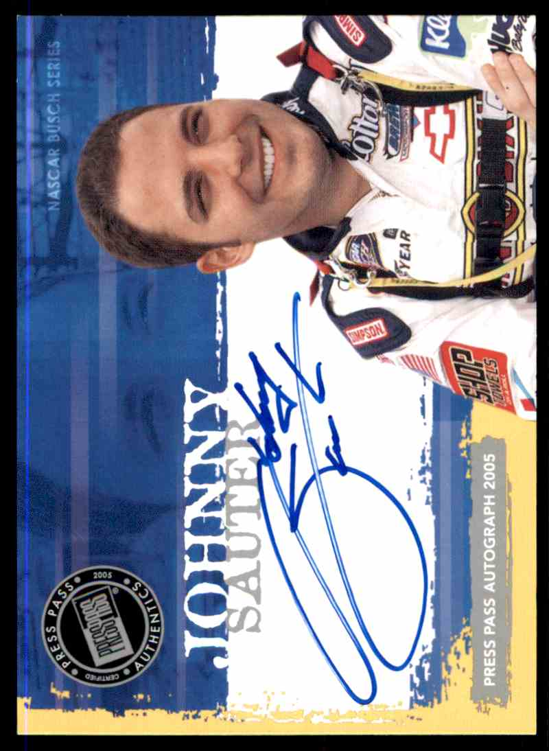 2005 Press Pass Authentics Johnny Sauter card front image