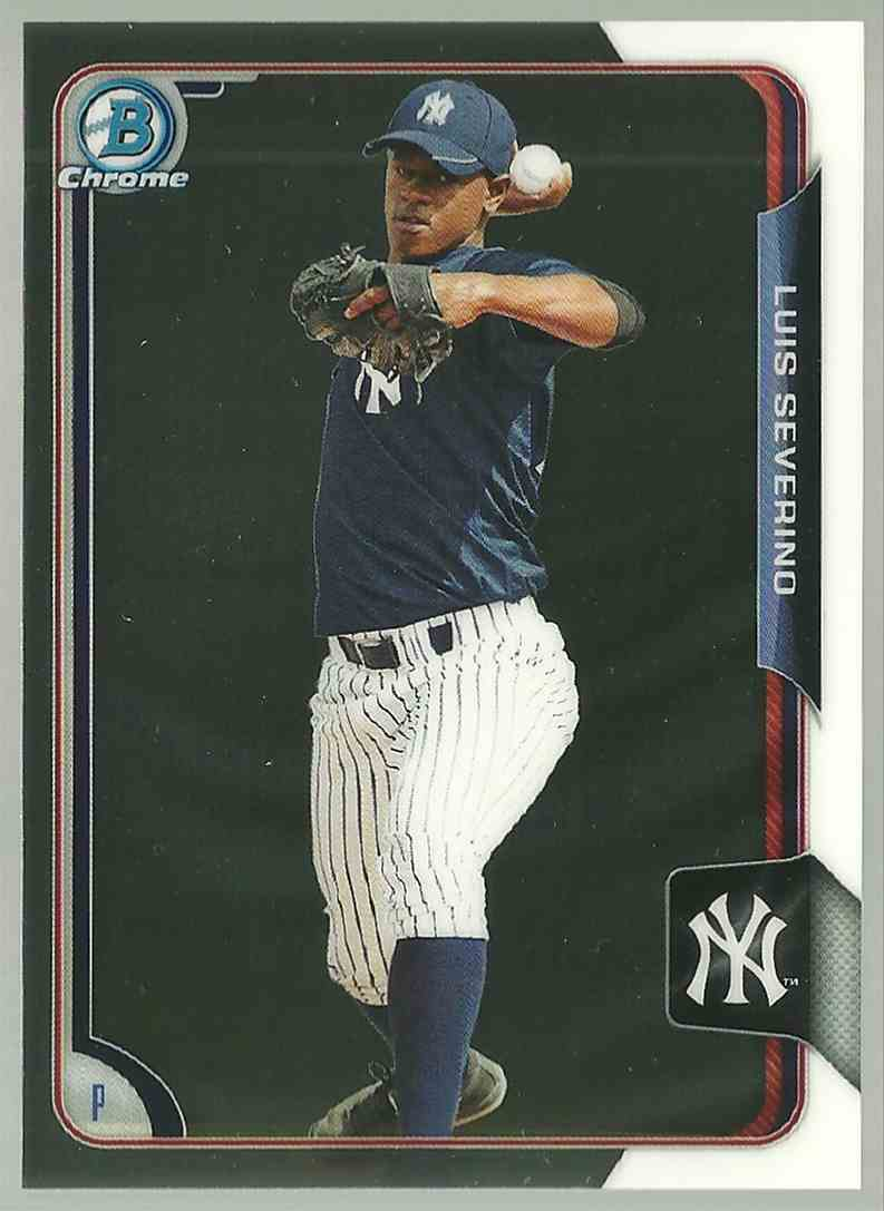 2015 Bowman Chrome Prospects Luis Severino #BCP125 card front image
