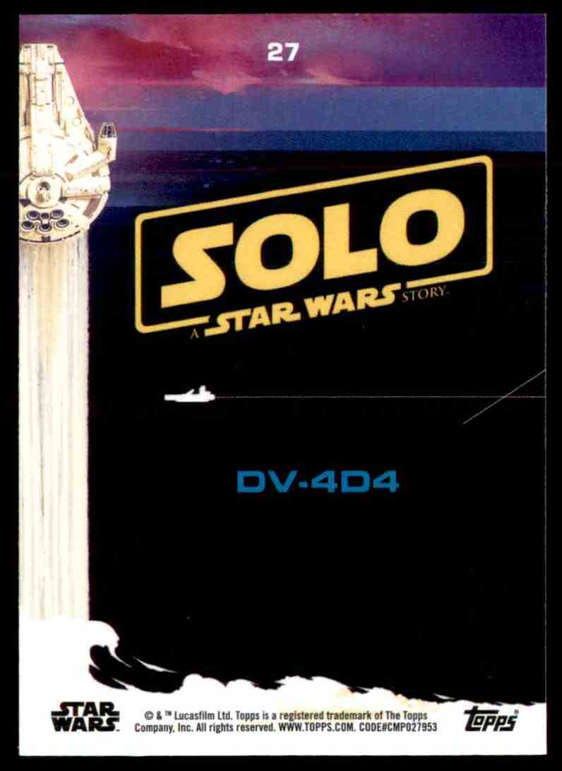 2018 Topps Solo: A Star Wars Story DV-4D4 #27 card back image