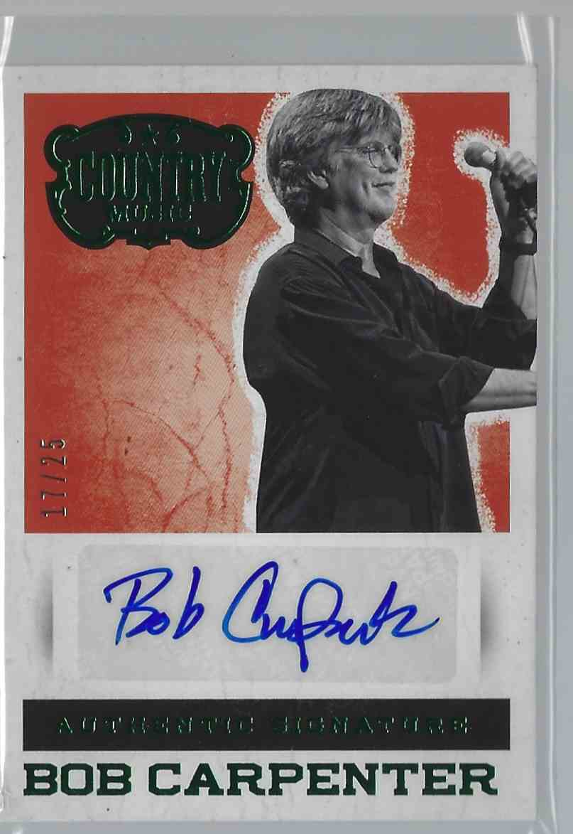 2015 Country Music Signatures Green Bob Carpenter #S-BC card front image