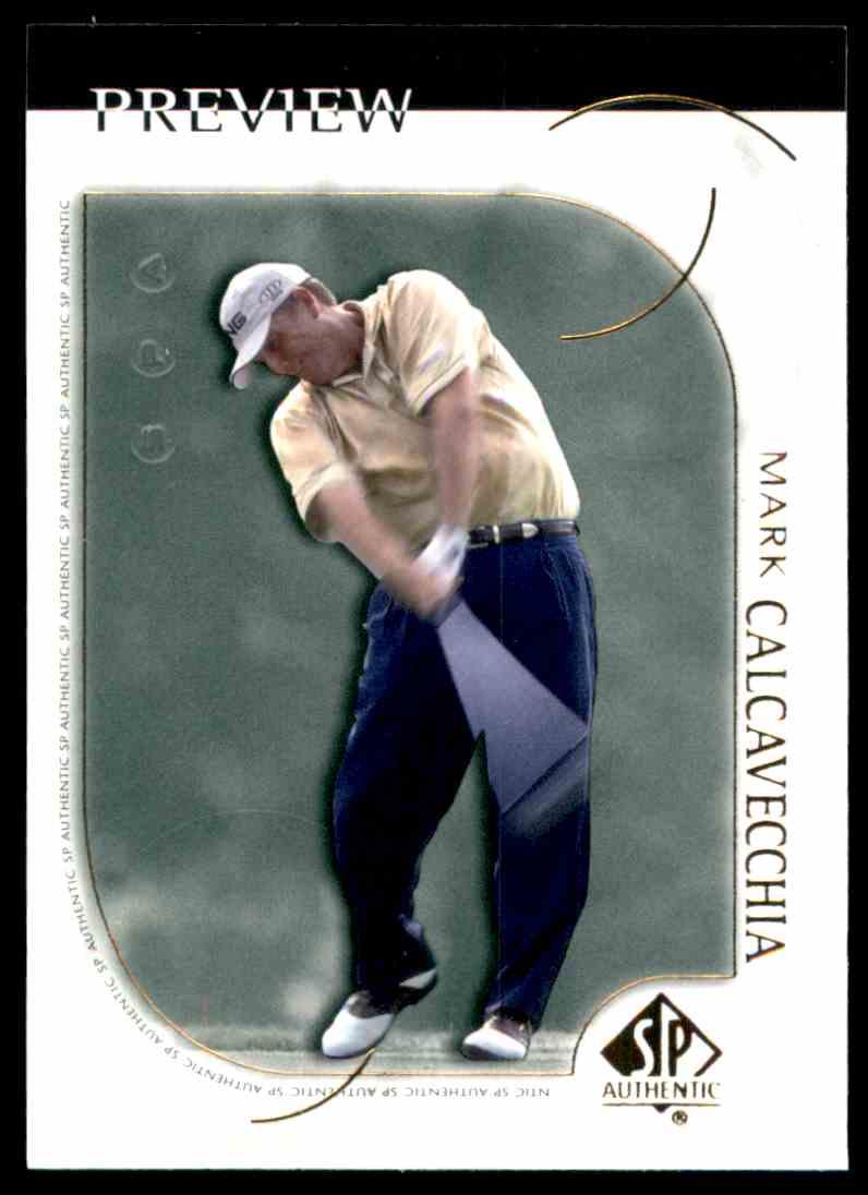 2001 SP Authentic Preview Mark Calcavecchia #11 card front image