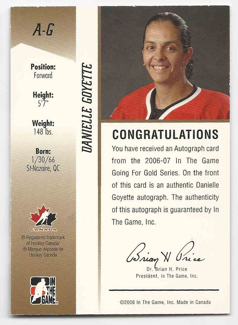 2006-07 ITG Going For Gold Women's National Team Autographs (The FInal Vault) Danielle Goyette #A-G card back image