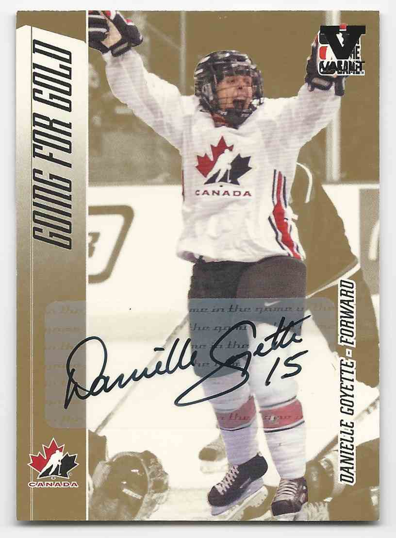 2006-07 ITG Going For Gold Women's National Team Autographs (The FInal Vault) Danielle Goyette #A-G card front image