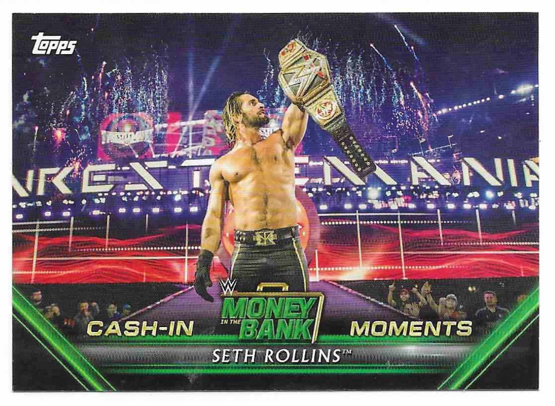 2019 Topps Wwe Money In Then Bank Cash-In Moments Seth Rollins #CM-6 card front image