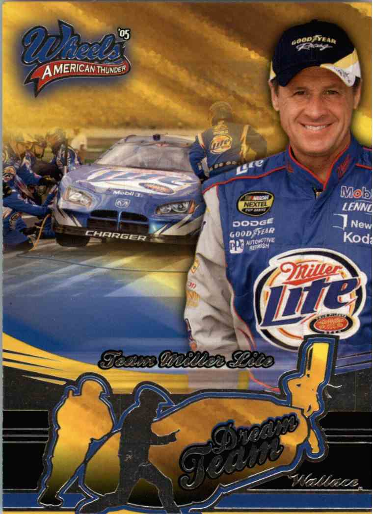 2005 Wheels American Thunder Dream Team Rusty Wallace #56 card front image