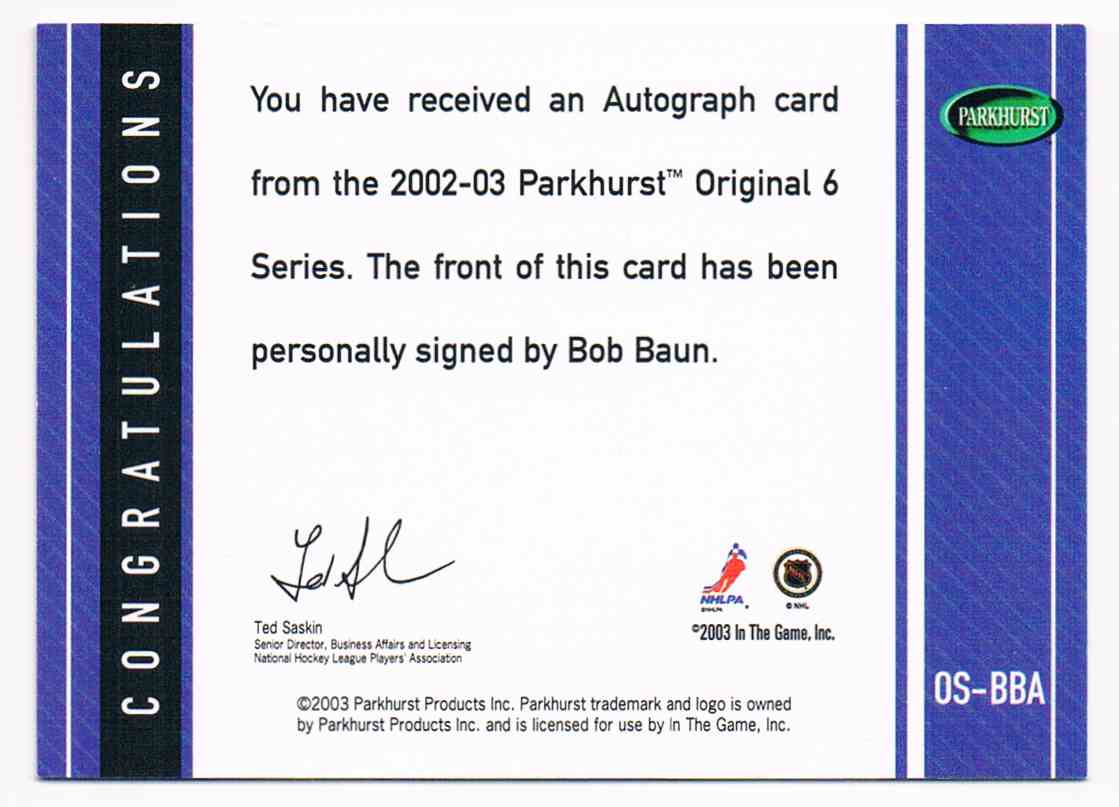2003-04 ITG In The Game Parkhurst Autographs Bob Baun #OS-BBA card back image
