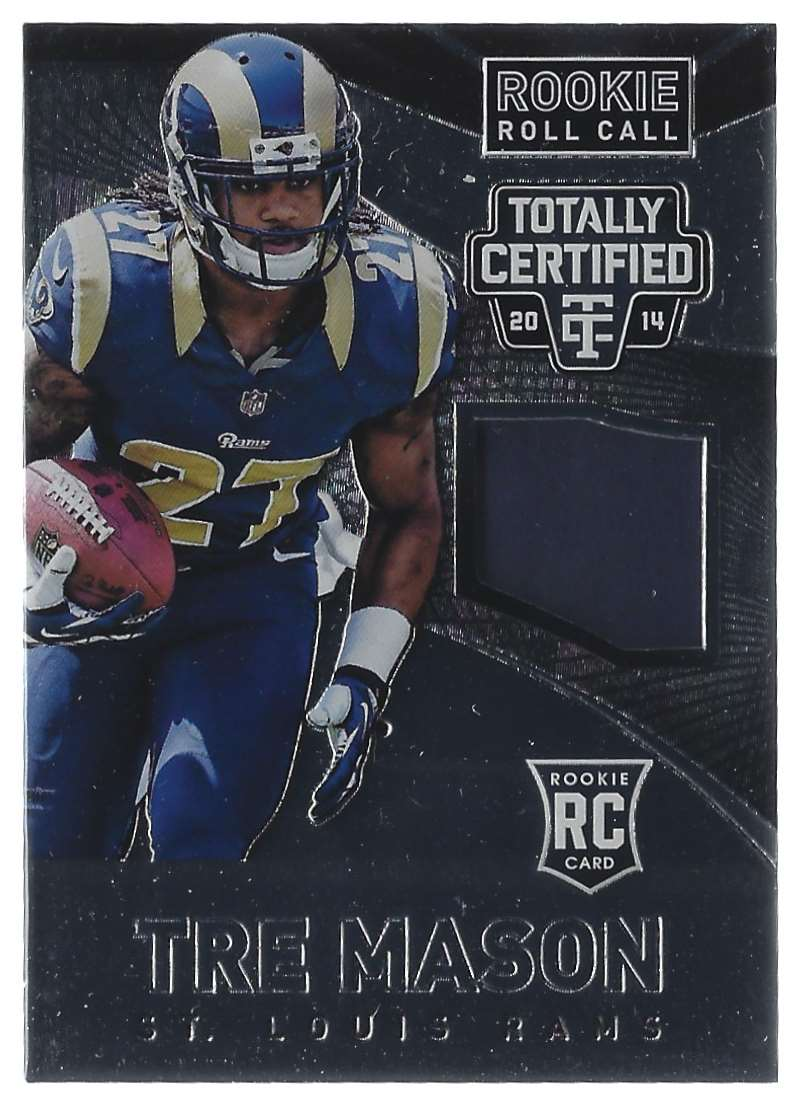 2014 Totally Certified Rookie Roll Call Jerseys Tre Mason #RRCTM card front image