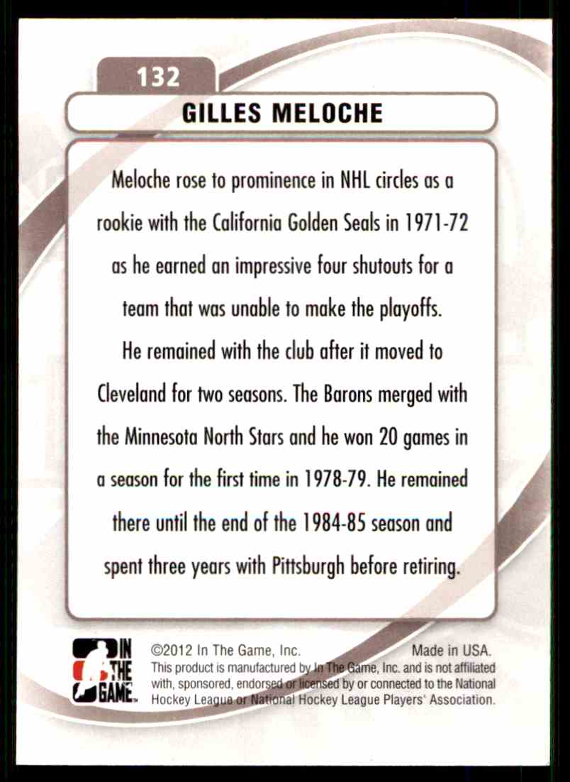2011-12 In the Game Be A Player Between the Pipes Gilles Meloche #132 card back image