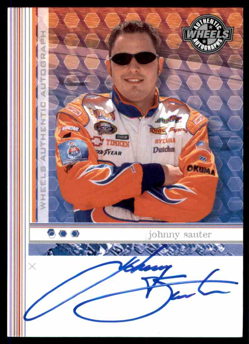 2003 Wheels Authentic Autographs Johnny Sauter card front image