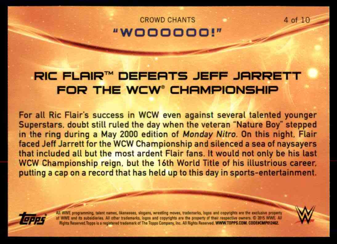 2015 Topps Wwe Crowd Chants Woooooo #4 Ric Flair Defeats Jeff Jarrett For The Wcw Championship #4 card back image