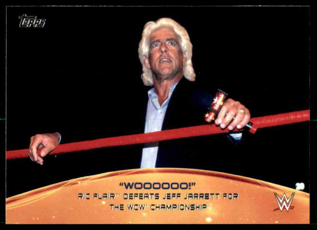 2015 Topps Wwe Crowd Chants Woooooo #4 Ric Flair Defeats Jeff Jarrett For The Wcw Championship #4 card front image