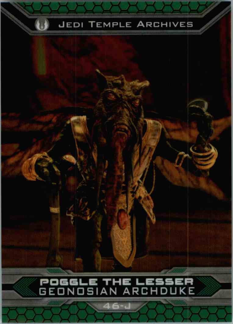2015 Topps Chrome Star Wars Jedi Temple Archives Poggle The Lesser #46-J card front image