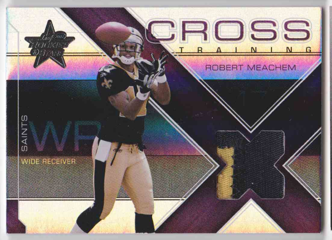 2007 Leaf Rookie & Stars Cross Training Robert Meachem #CT-14 card front image