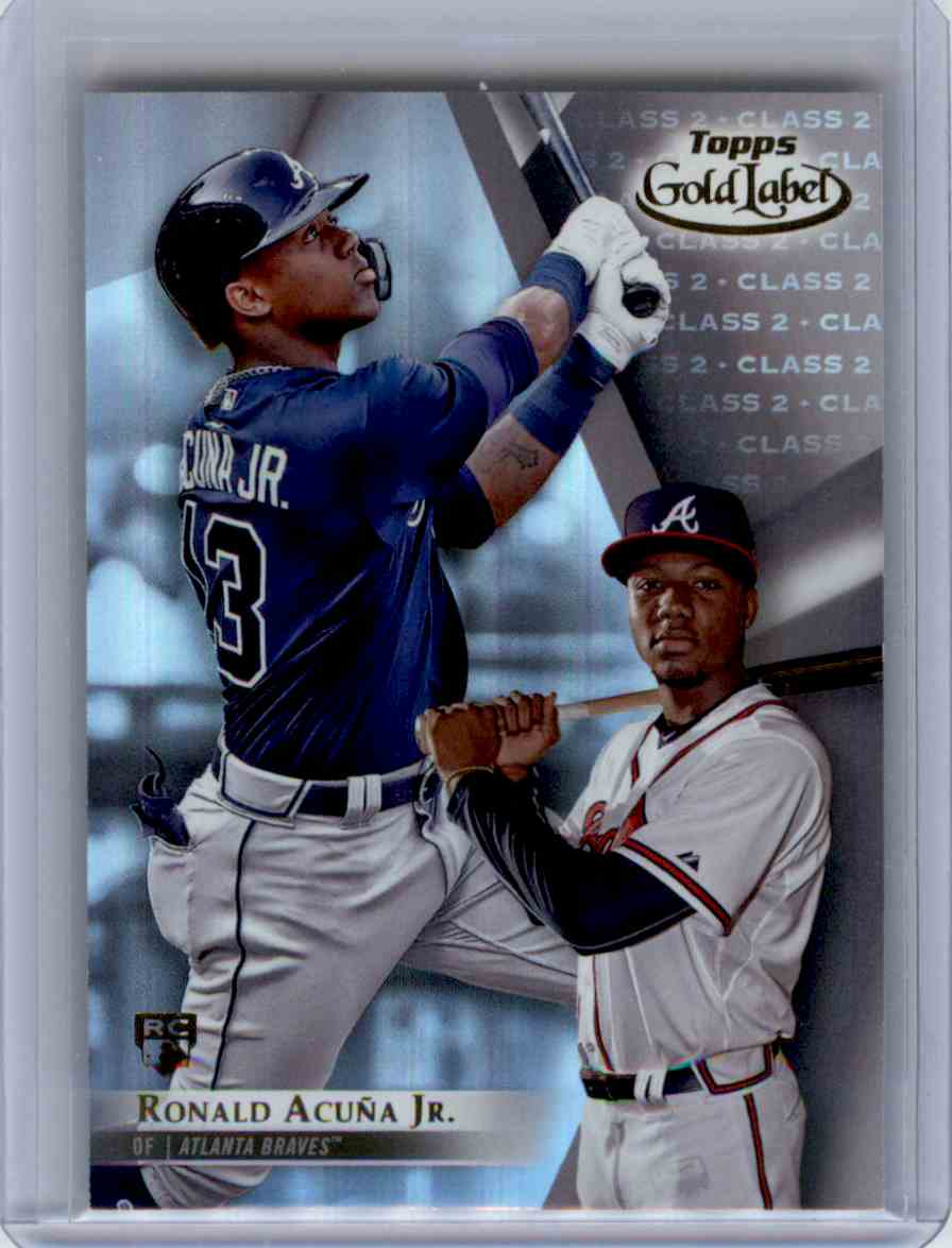 2018 Topps Gold Label Base Class 2 Ronald Acuna Jr 99 On