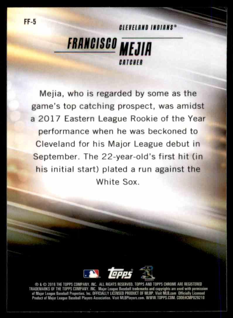 2018 Topps Chrome Freshman Flash Francisco Mejia #FF-5 card back image