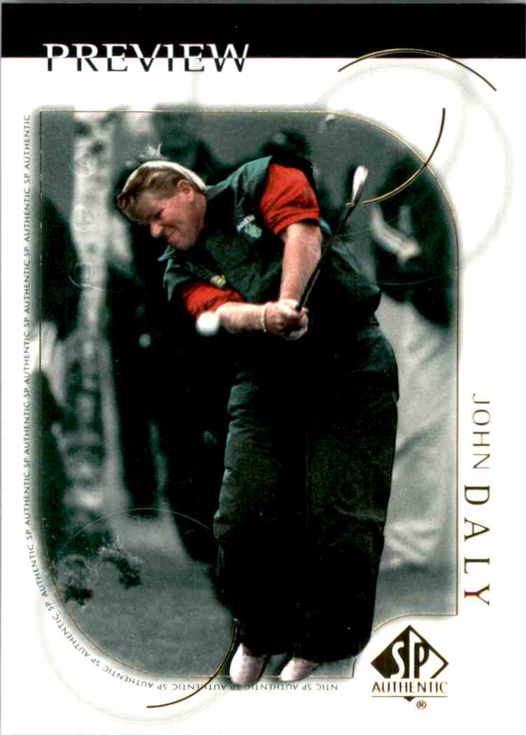 2001 SP Authentic Preview John Daly #1 card front image