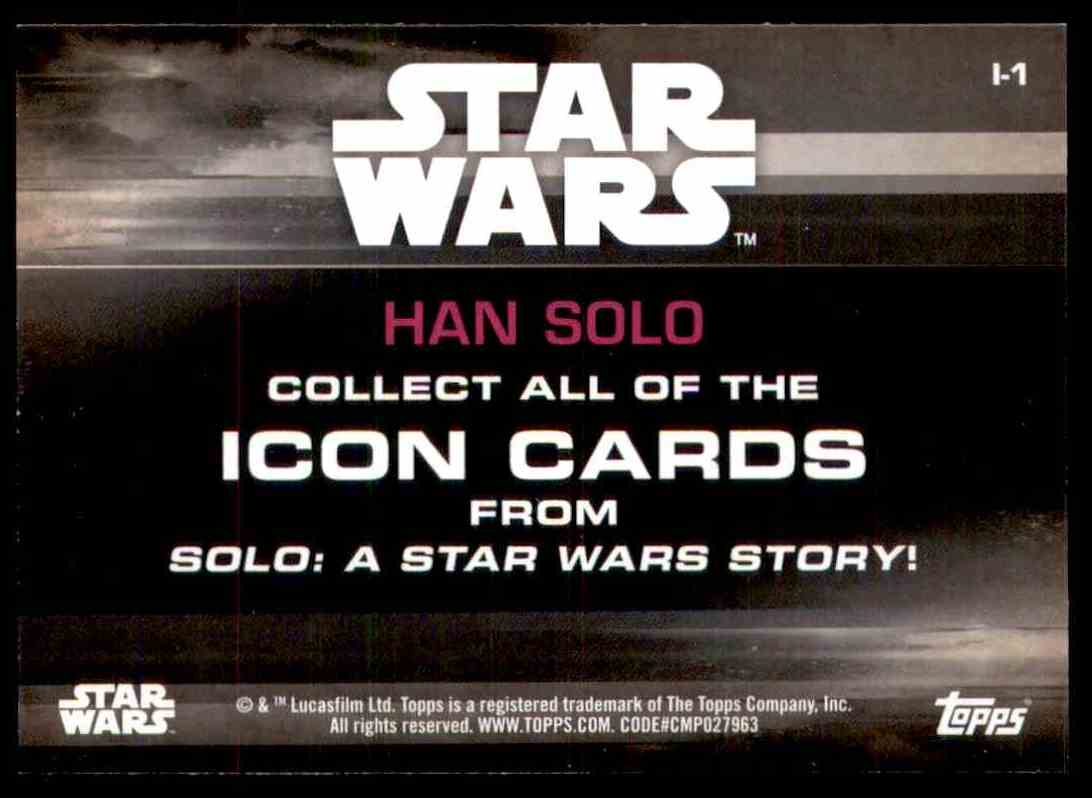 2018 Topps Solo: A Star Wars Story Han Solo #I-1 card back image