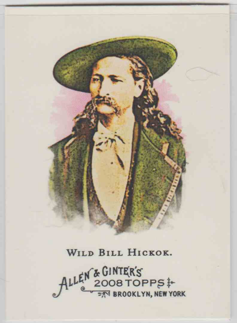 2008 Topps Allen And Ginter Wild Bill Hickok #133 card front image