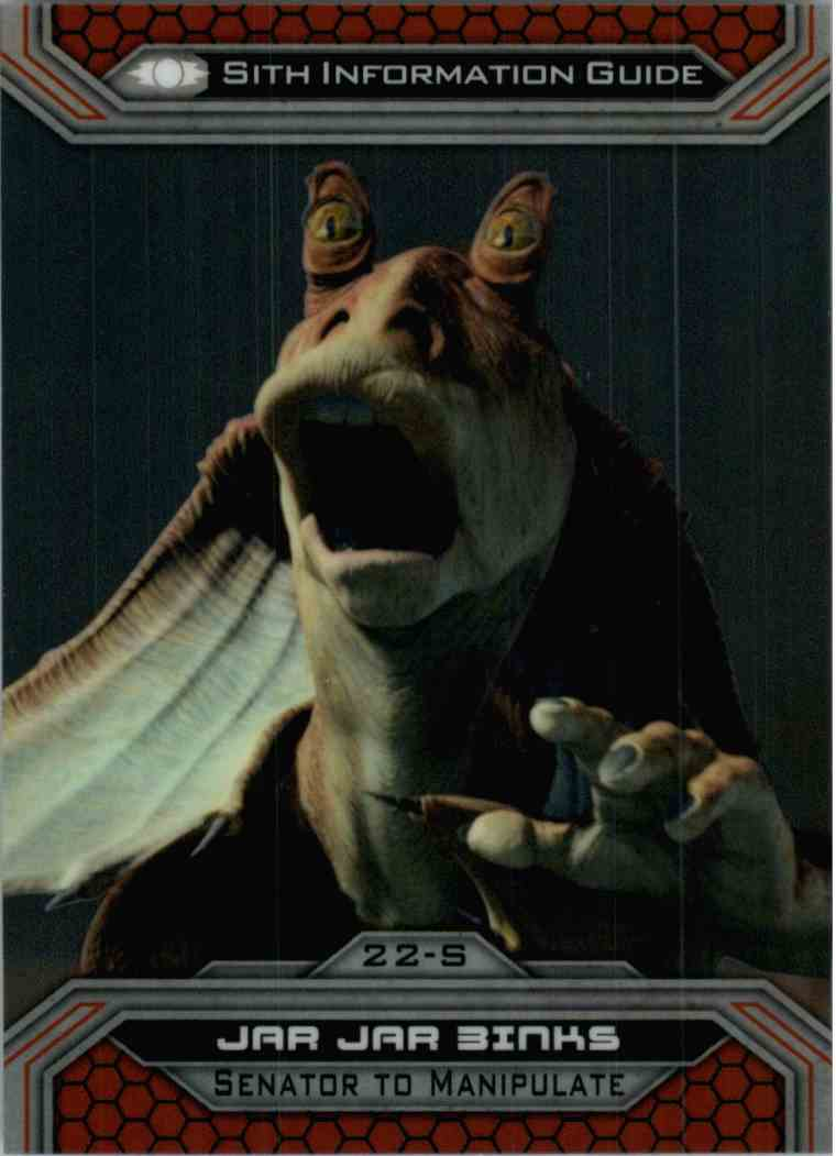 2015 Topps Chrome Star Wars Sith Information Guide Jar Jar Binks #22-S card front image