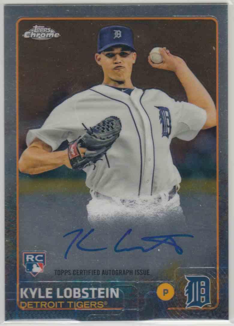 2015 Topps Chrome Autograph Rookies Kyle Lobstein #AR-KL card front image