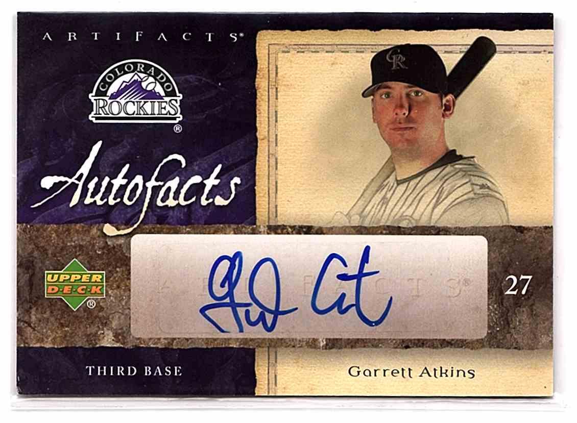 2007 Artifacts Autofacts Garrett Atkins #AFGA card front image