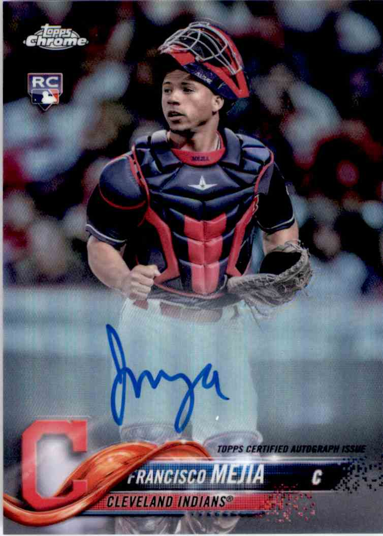 2018 Topps Chrome Refractor Autograph Francisco Mejia #RA-FM card front image