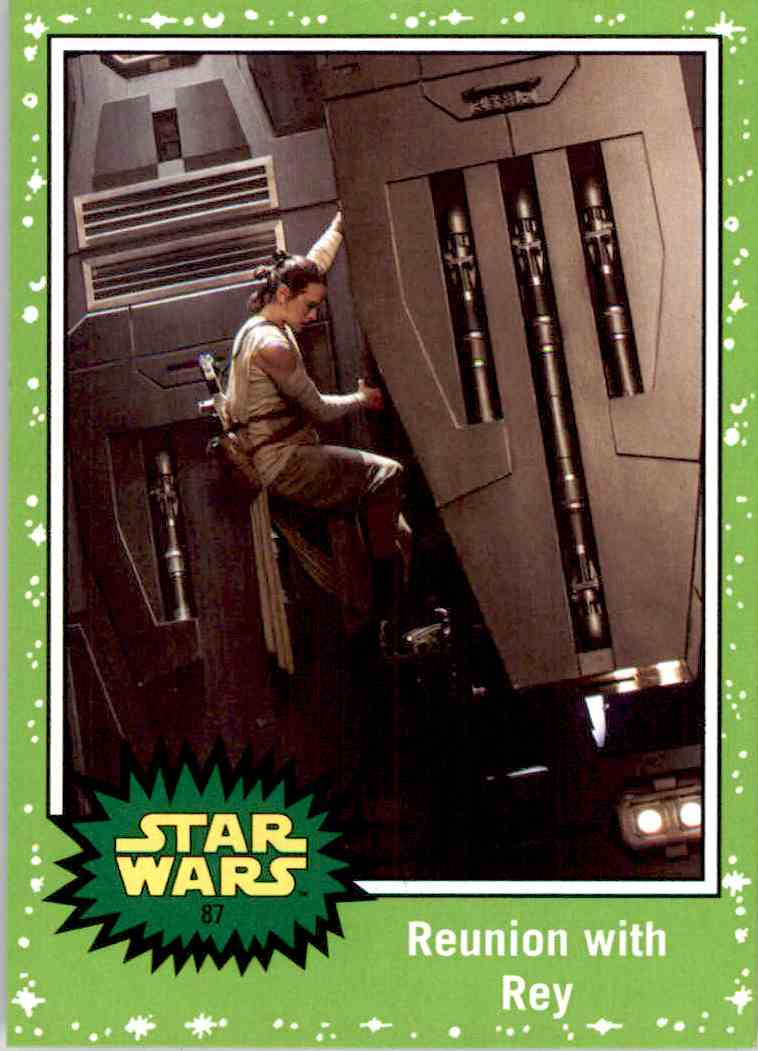 2017 Topps Star Wars Reunion With Rey #87 card front image