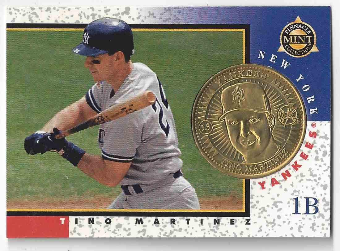 1998 Pinnacle Mint Collection Tino Martinez #13 card front image