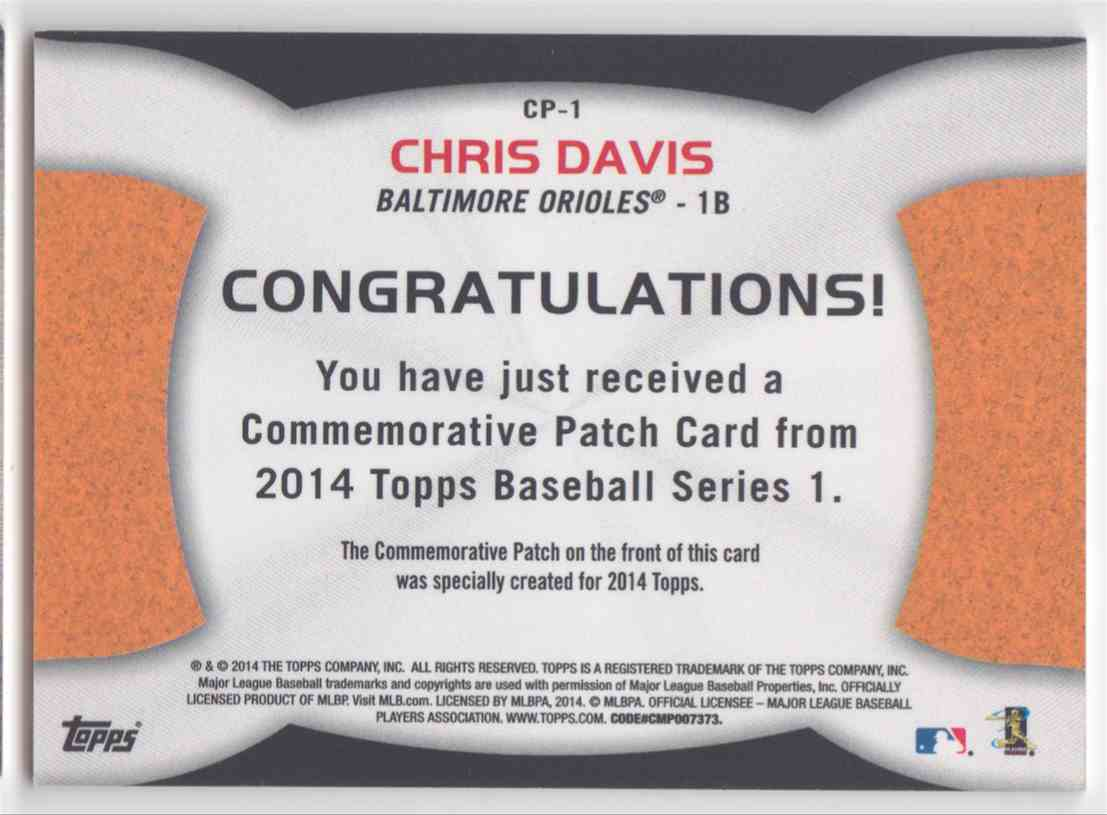 2014 Topps Series I Commemorative Patch Chris Davis #CP-1 card back image