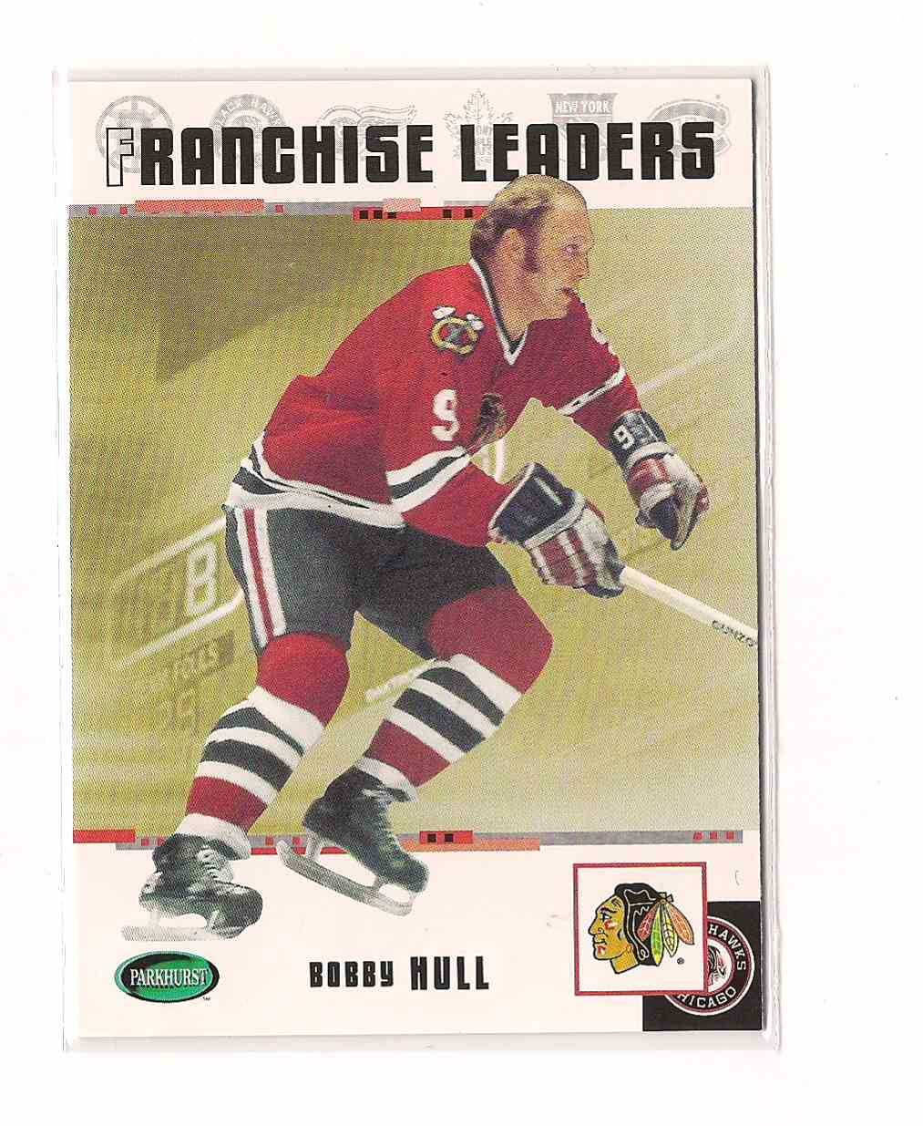 2003-04 Parkhurst Original Six Chicago Blackhawks Franchise Leaders Bobby  Hull  95 card front 789c70c5b