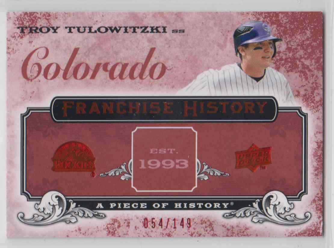 2008 Upper Deck A Piece Of History Franchise History Red Troy Tulowitzki #FH-19 card front image