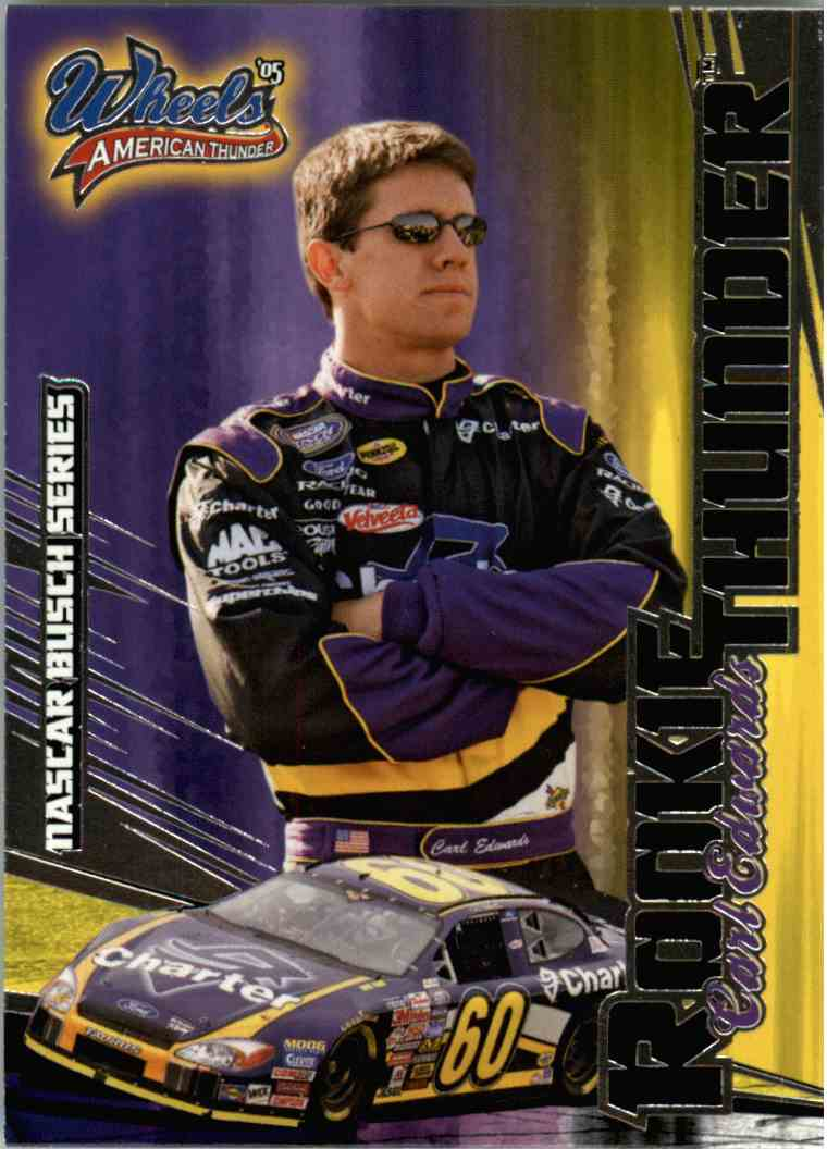 2005 Wheels American Thunder Rookie Thunder Carl Edwards #87 card front image