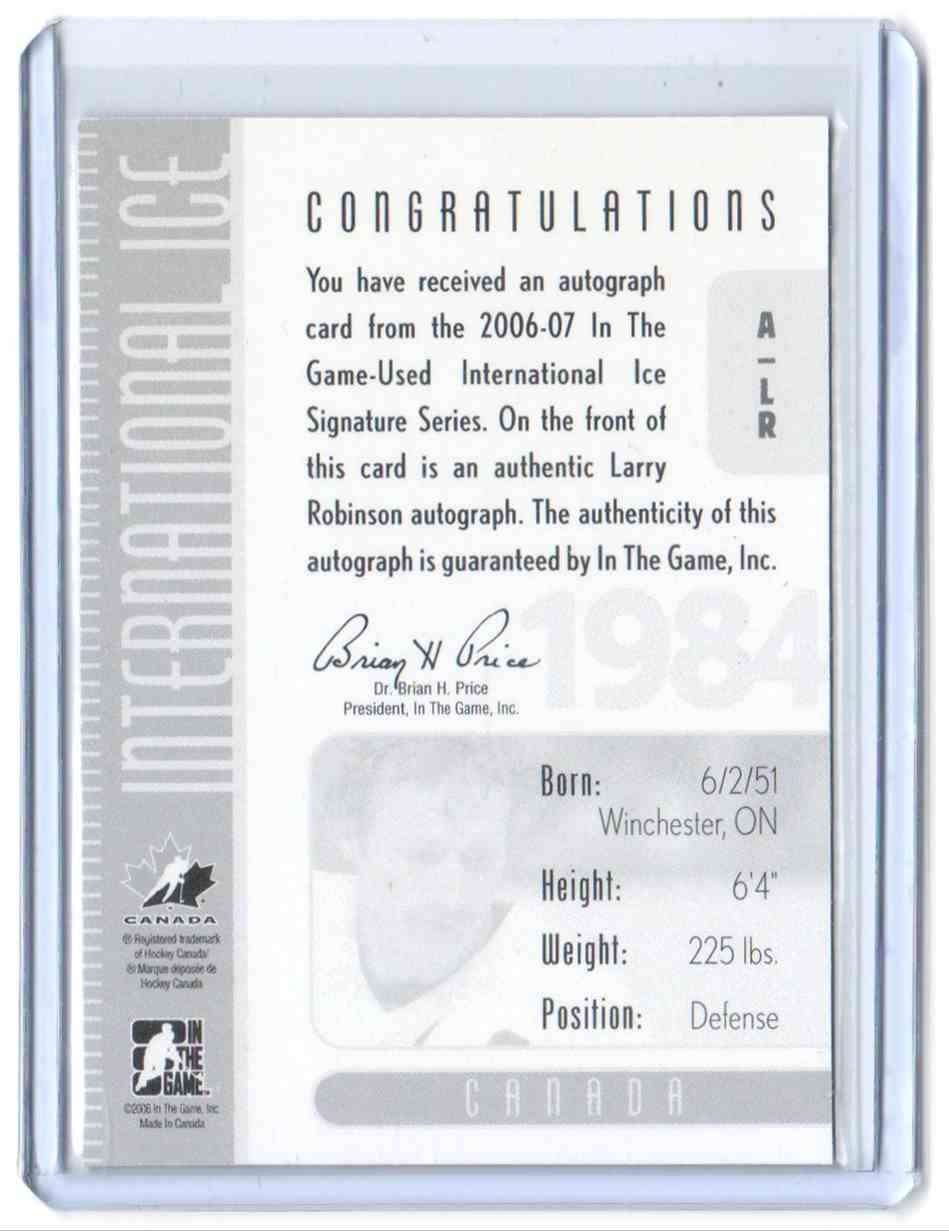 2006-07 In The Game-Used International Ice Autographs Larry Robinson #ALR card back image