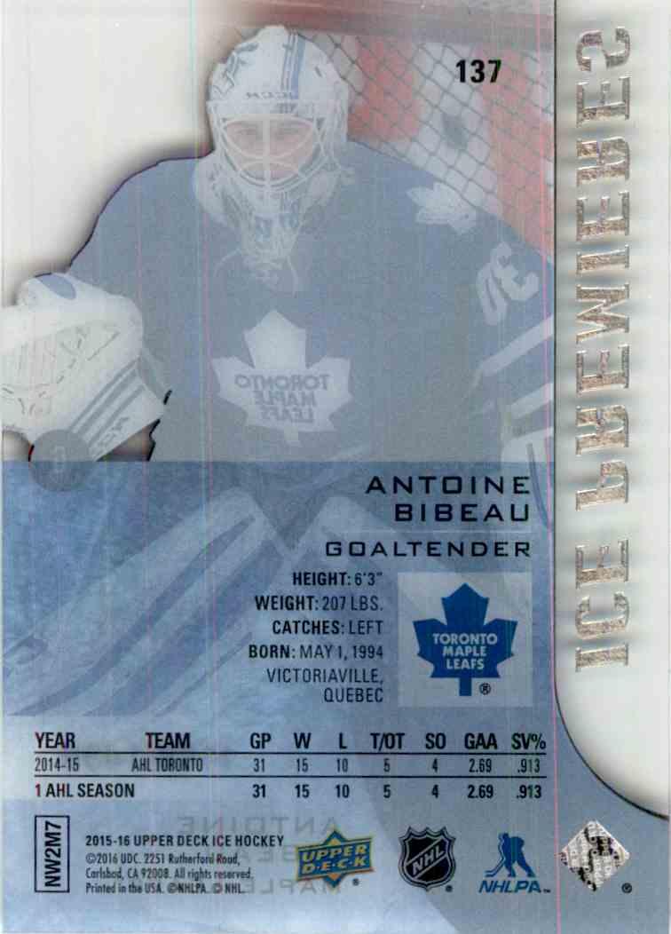2015-16 Upper Deck Ice Premieres Antoine Bibeau #137 card back image