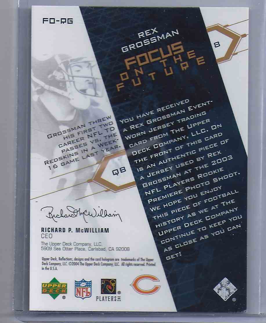 2004 Upper Deck Reflections Focus On The Future Rex Grossman #FORG card back image