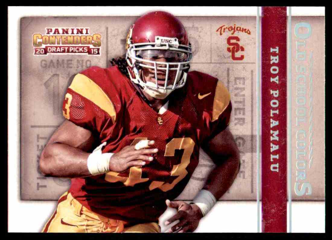 e14720d02 2015 Contenders Draft Picks Old School Colors Troy Polamalu - Usc Trojans   49 card front