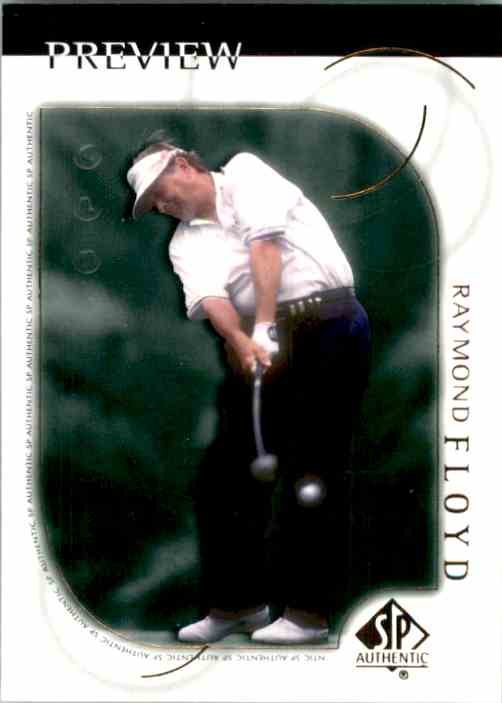 2001 SP Authentic Preview Raymond Floyd #5 card front image