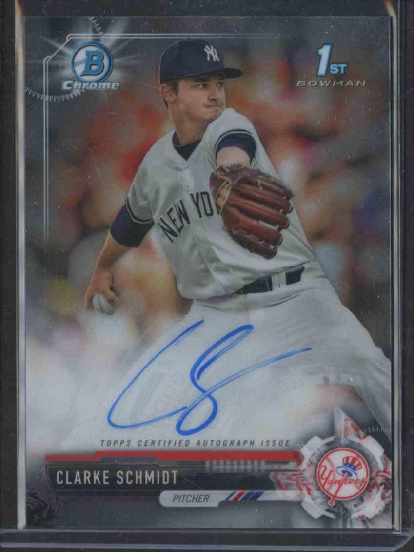 2017 Bowman Chrome Draft Autograph Clarke Schmidt card front image