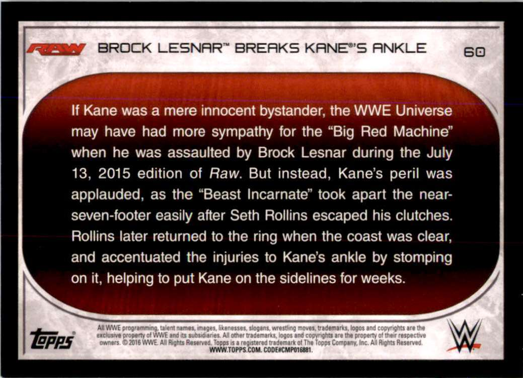 2016 Topps Wwe Road To WrestleMania Brock Lesnar Breaks Kane's Ankle #60 card back image