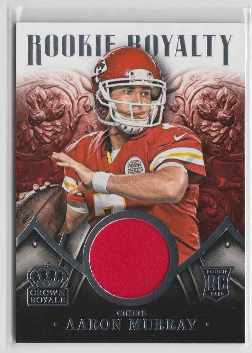 2014 Panini Crown Royale Rookie Royalty Aaron Murray #RR1 card front image