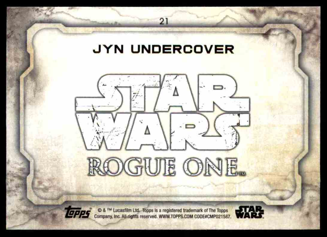 2016 Topps Star Wars Rogue One Jyn Undercover #21 card back image