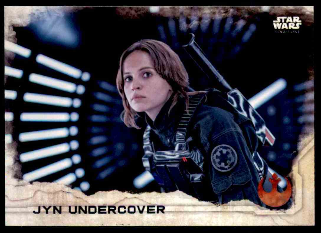 2016 Topps Star Wars Rogue One Jyn Undercover #21 card front image
